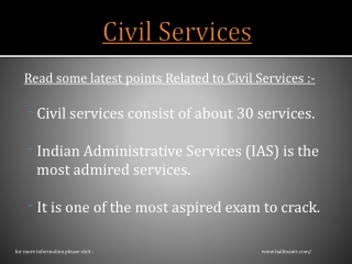 The most aspired exam to crack is Civil Services