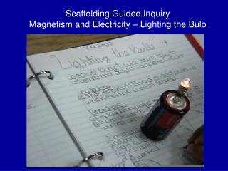 Scaffolding Guided Inquiry Magnetism and Electricity – Lighting the Bulb
