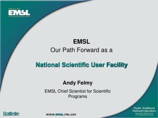 EMSL Our Path Forward as a   National Scientific User Facility
