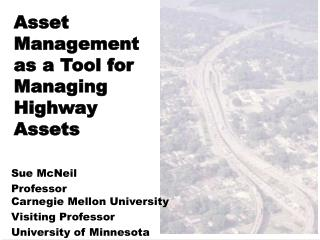 Asset Management as a Tool for Managing Highway Assets