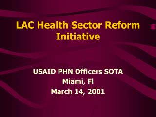 LAC Health Sector Reform Initiative