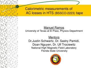 Manuel Ramos University of Texas at El Paso, Physics Department Mentors Dr.Justin Schwartz, Dr. Sastry Pamidi,  Doan Ngu
