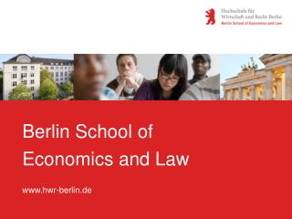 Berlin School of Economics and Law www.hwr-berlin.de