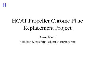 HCAT Propeller Chrome Plate Replacement Project