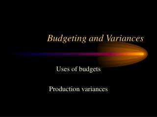 Budgeting and Variances