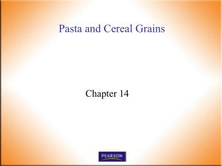 Pasta and Cereal Grains