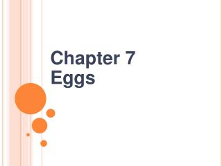 Chapter 7 Eggs