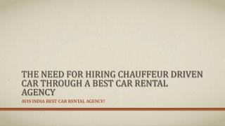 The Need for Hiring Chauffeur Driven Car through a Best Car
