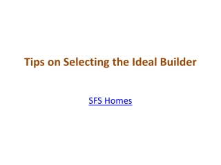Tips on Selecting the Ideal Builder