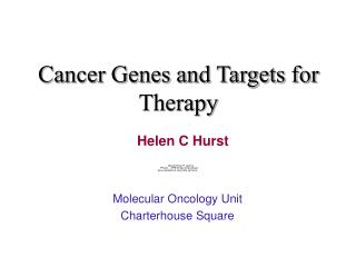 Cancer Genes and Targets for Therapy