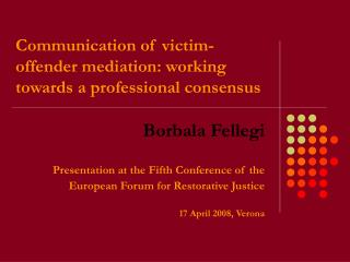 Communication of victim-offender mediation: working towards a professional consensus