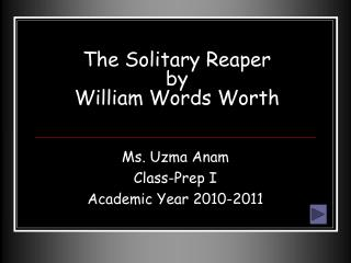 The Solitary Reaper by William Words Worth