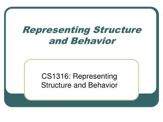 Representing Structure and Behavior