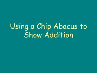 Using a Chip Abacus to Show Addition