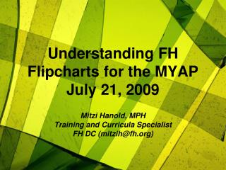 Understanding FH Flipcharts for the MYAP July 21, 2009