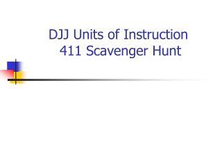 DJJ Units of Instruction 411 Scavenger Hunt