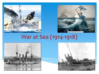 War at Sea (1914-1918)