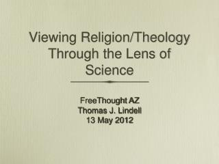 Viewing Religion/Theology Through the Lens of Science