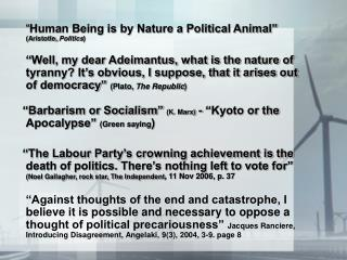 """ Human Being is by Nature a Political Animal""  (Aristotle,  Politics )"