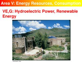 Area V: Energy Resources, Consumption