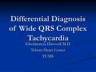 Differential Diagnosis of Wide QRS Complex Tachycardia