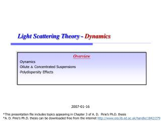 Overview ‧Dynamics ‧Dilute  &  Concentrated Suspensions ‧Polydispersity Effects