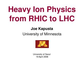 Heavy Ion Physics from RHIC to LHC