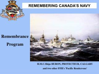 H.M.C.Ships HURON, PROTECTEUR, CALGARY  and two other FFH's 'Pacific Rendezvous'