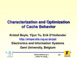 Characterization and Optimization of Cache Behavior