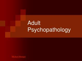 Adult Psychopathology