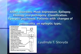 Affect disorders. Mask depression. Epilepsy. Etiology and pathogeny. Classification. Epileptic psychoses. Patients with