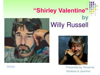 """Shirley Valentine"" by Willy Russell"