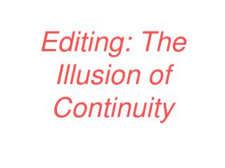 Editing: The Illusion of Continuity