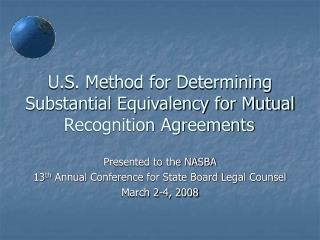 U.S. Method for Determining Substantial Equivalency for Mutual Recognition Agreements