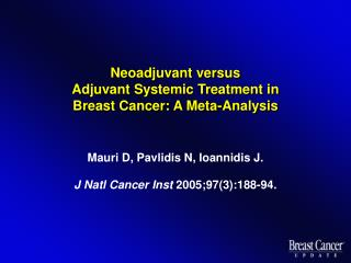Neoadjuvant versus  Adjuvant Systemic Treatment in  Breast Cancer: A Meta-Analysis