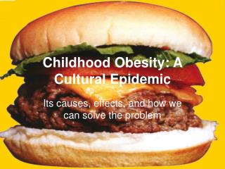 Childhood Obesity: A Cultural Epidemic