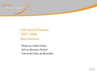 Advanced Finance 2007-2008 Introduction