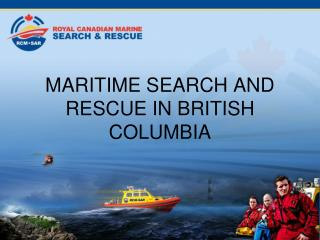 MARITIME SEARCH AND RESCUE IN BRITISH COLUMBIA