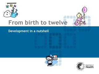 From birth to twelve