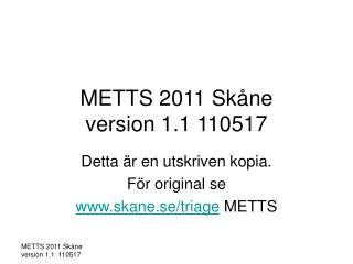 METTS 2011 Skåne version 1.1 110517