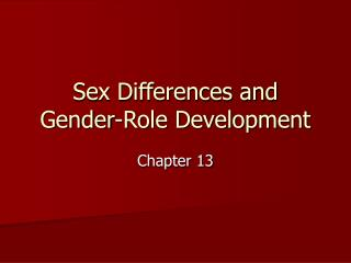Sex Differences and Gender-Role Development
