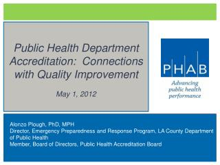 Public Health Department Accreditation:  Connections with Quality Improvement May 1, 2012