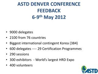 ASTD DENVER CONFERENCE  FEEDBACK 6-9 th  May 2012