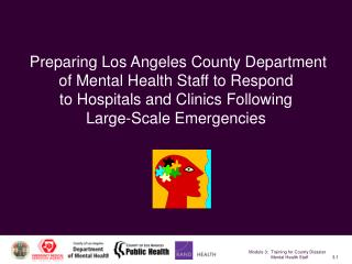 Preparing Los Angeles County Department of Mental Health Staff to Respond to Hospitals and Clinics Following Large-Scale