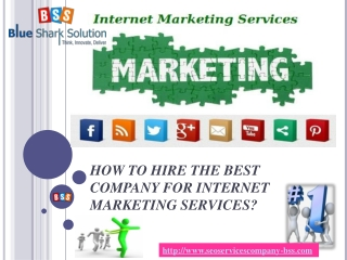 How to hire the best company for Internet marketing services