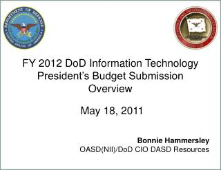 FY 2012 DoD Information Technology President's Budget Submission Overview