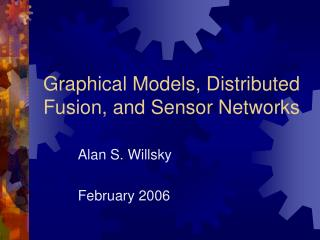 Graphical Models, Distributed Fusion, and Sensor Networks