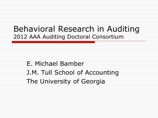 Behavioral Research in Auditing 2012 AAA Auditing Doctoral Consortium