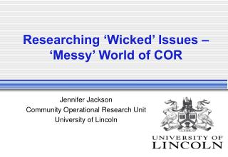 Researching 'Wicked' Issues – 'Messy' World of COR