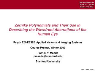 Zernike Polynomials and Their Use in Describing the Wavefront Aberrations of the Human Eye